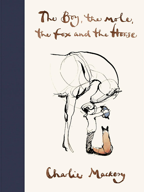 Boy, The Mole, The Fox and The Horse Charlie Mackesy