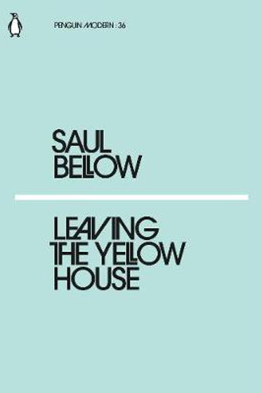 Leaving The Yellow House Saul Bellow