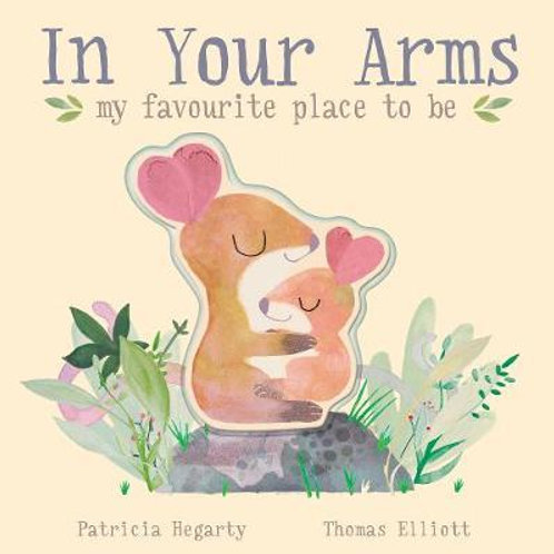 In Your Arms: my favourite place to be Patricia Hegarty
