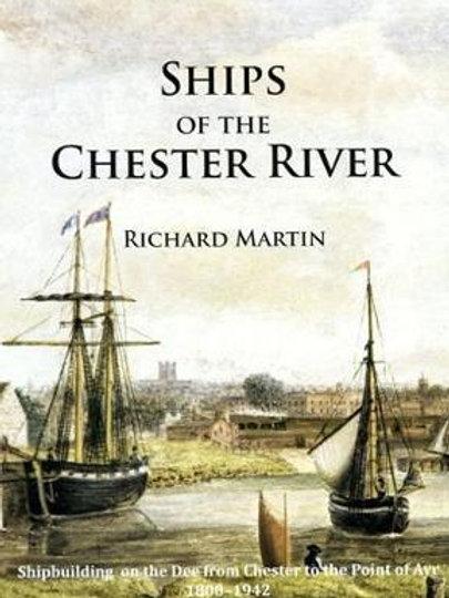 SHIPS OF THE CHESTER RIVER RICHARD MARTIN
