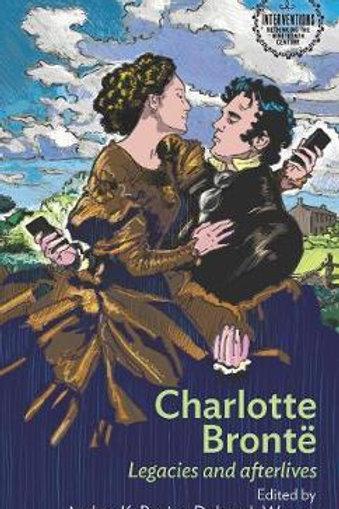 Charlotte Bronte Legacies & Afterlives Amber Regis