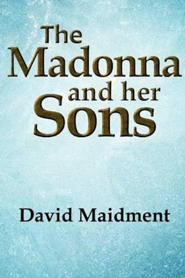 The Madonna and her Sons David Maidment