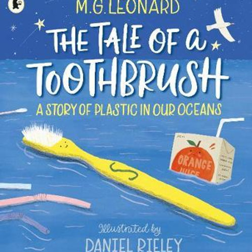 Tale of a Toothbrush: A Story of Plastic in Our Oceans M G Leonard