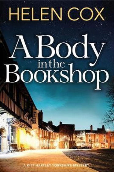 Body in the Bookshop: Kitt Hartley Yorkshire Mysteries 2 Helen Cox