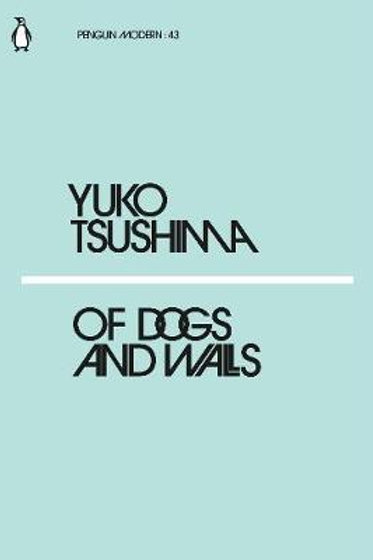 Of Dogs & Walls Yuko Tsushima