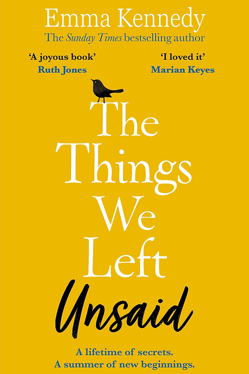 Things We Left Unsaid: An unforgettable story of love and family Emma Kennedy