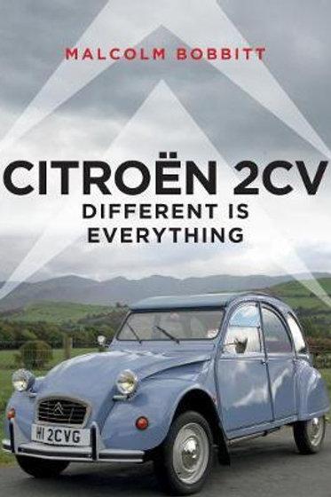 Citroen 2CV: Different is Everything Malcolm Bobbitt