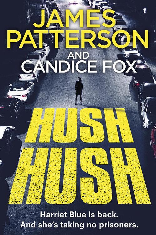 Hush Hush: (Harriet Blue 4) James Patterson