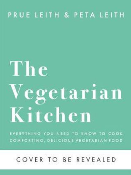 Vegetarian Kitchen: Essential Vegetarian Cooking for Everyone Prue Leith