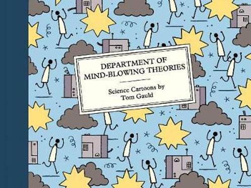 Department of Mind-Blowing Theories: Science Cartoons Tom Gauld