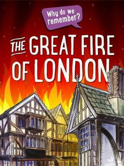 Why Do We Remember Great Fire Of London Izzi Howell