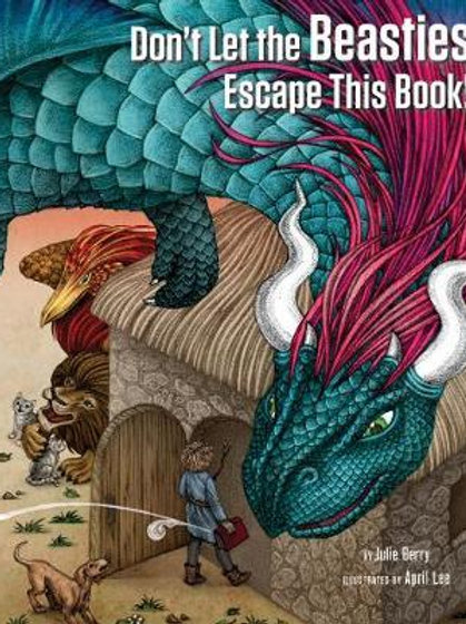 Don't Let the Beasties Escape This Book! Julie Berry