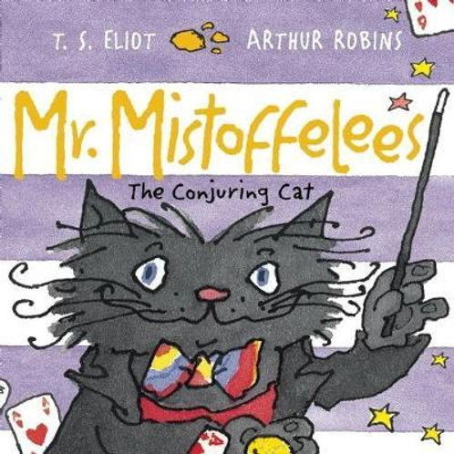 Mr Mistoffelees T S Eliot