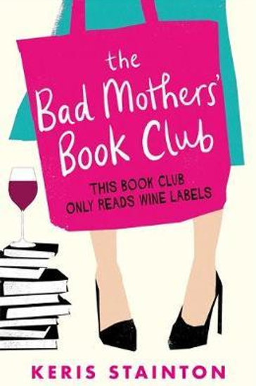 Bad Mothers' Book Club Keris Stainton