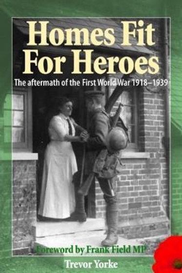 Homes Fit For Heroes:Aftermath First WW Trevor Yorke