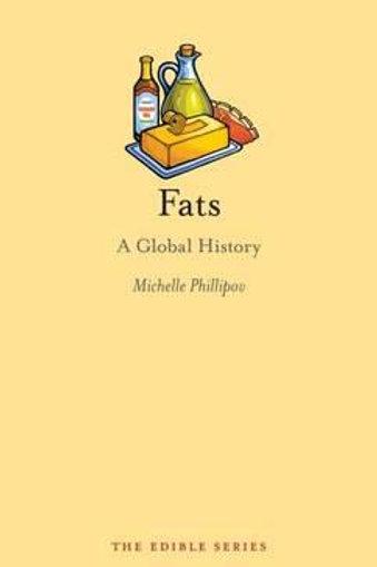 Fats A Global History Michelle Phillipov