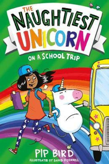 Naughtiest Unicorn & The School Trip Pip Bird