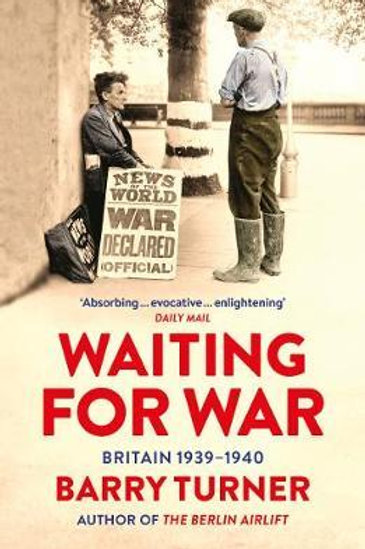 Waiting for War: Britain 1939-1940 Barry Turner