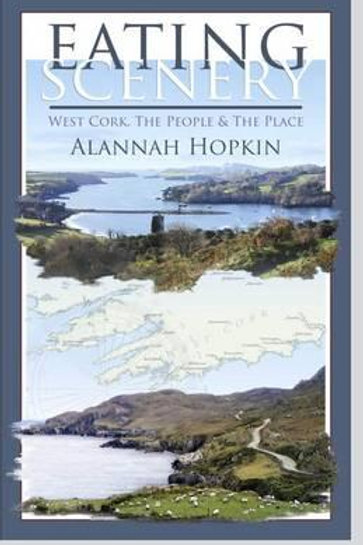 West Cork: The People and the Place Alannah Hopkin