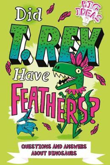Did T. Rex Have Feathers?: Questions and Answers About Dinosaurs Ben Hubbard