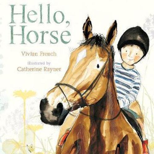 Hello, Horse Vivian French