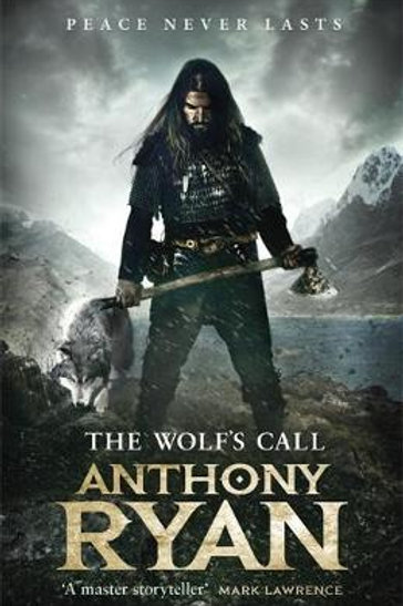 Wolf's Call: Book One of Raven's Blade Anthony Ryan