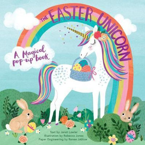 Easter Unicorn: A Magical Pop-Up Book Janet Lawler