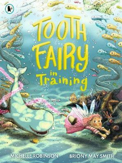 Tooth Fairy in Training Michelle Robinson