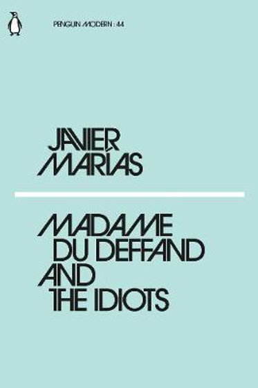 Madame Du Deffand And The Idiots Javier Marias