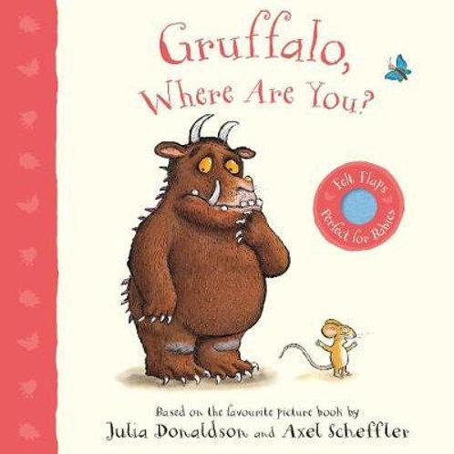 Gruffalo, Where Are You?: A Felt Flaps Book Julia Donaldson