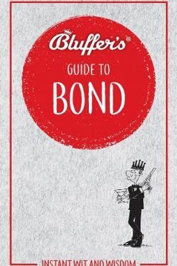 Bluffer's Guide to Bond: Instant wit and wisdom Mark Mason
