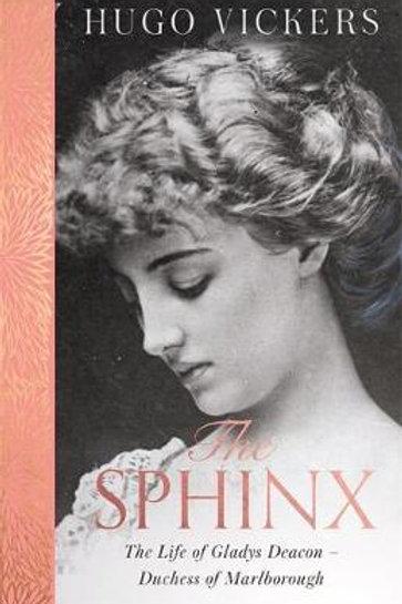 Sphinx: The Life of Gladys Deacon - Duchess of Marlborough Hugo Vickers