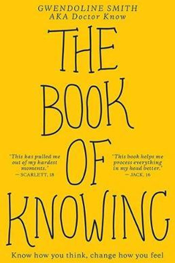 Book of Knowing: Know how you think, change how you feel Gwedoline Smith
