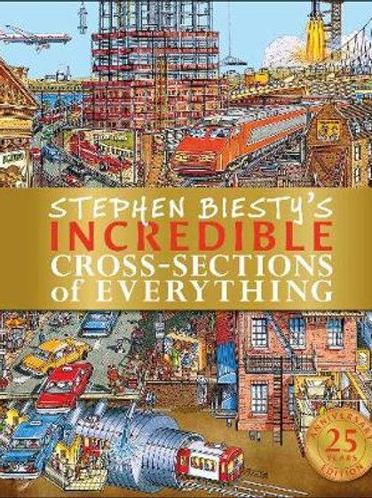 Stephen Biesty's Incredible Cross-Sections of Everything Richard Platt