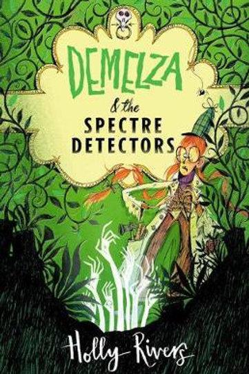 Demelza Clock & The Spectre Detectors Holly Rivers