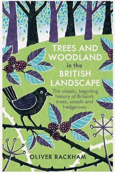 Trees and Woodland in the British Landscape Oliver Rackham