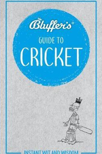 Bluffer's Guide To Cricket James Trollope