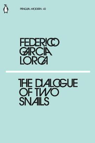 Dialogues Of Two Snails Federico Garcia Lorca