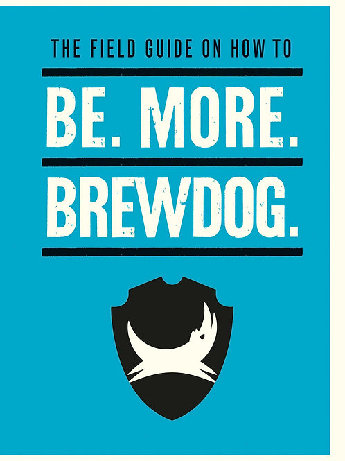 Be. More. BrewDog. James Watt