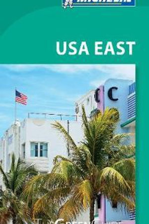 USA East Green Guide 2016 Travel, Michelin
