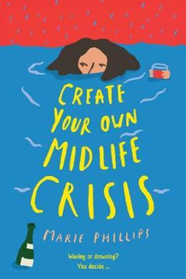 Create Your Own Midlife Crisis Marie Phillips