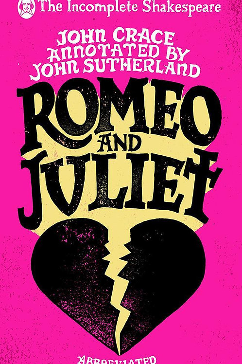 Incomplete Shakespeare Romeo & Juliet John Crace