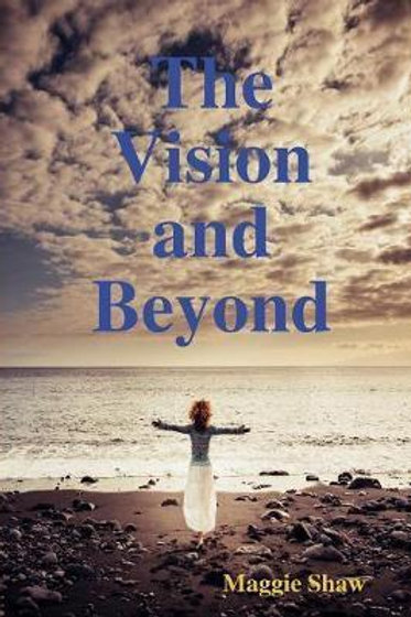 The Vision and Beyond Maggie Shaw