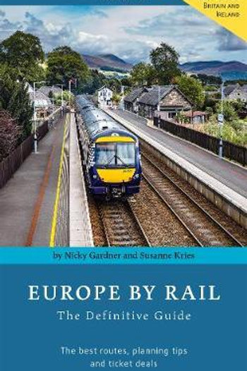 Europe By Rail: The Definitive Guide Nicky Gardner