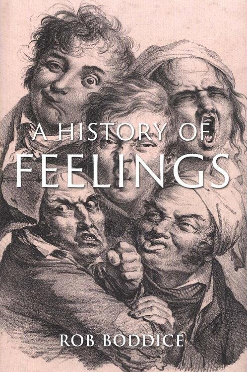 History Of Feelings Rob Boddice