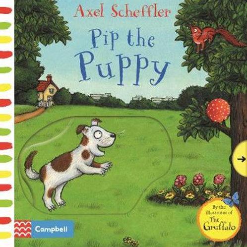 Axel Scheffler Pip the Puppy: A push, pull, slide book Axel Scheffler