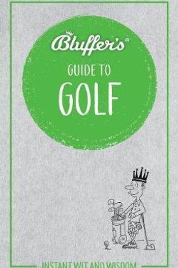 Bluffer's Guide To Golf Adam Ruck