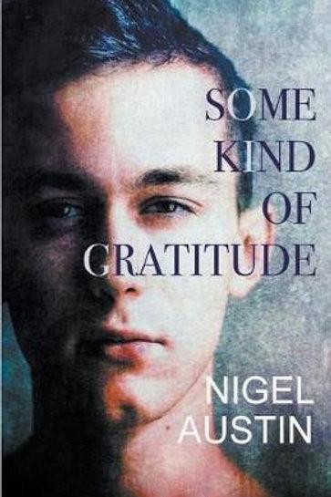 Some Kind Of Gratitude Nigel Austin