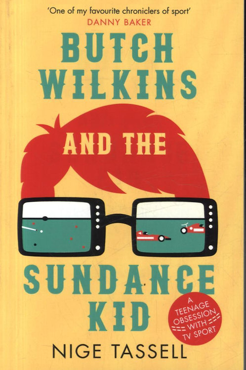 Butch Wilkins And The Sundance Kid Nige Tassell
