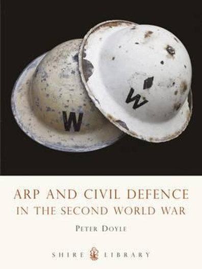 Arp and Civil Defence in the Second World War Peter Doyle